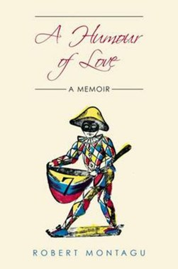 A humour of love by Robert Montagu