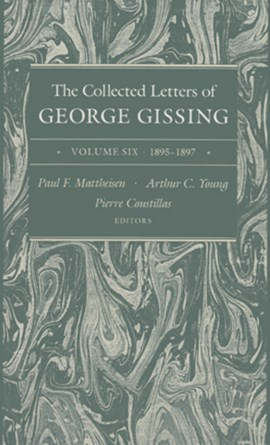 The Collected Letters of George Gissing Volume 6 by George Gissing