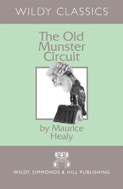 The old Munster Circuit by Maurice Healy