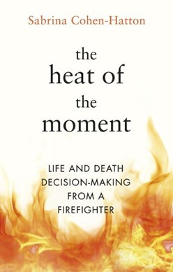 Book cover of The Heat of the Moment by Dr Sabrina Cohen-Hatton