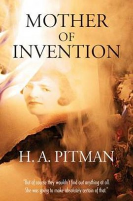 Mother of invention by H.A. Pitman