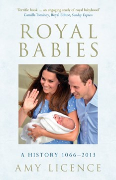 Royal babies by Amy Licence
