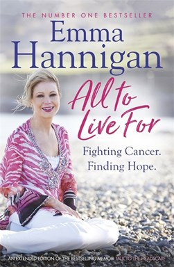 All to live for by Emma Hannigan