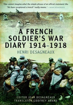 A French soldier's war diary, 1914-1918 by Henri Desagneaux