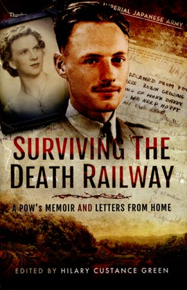 Surviving the death railway by Hilary Custance Green