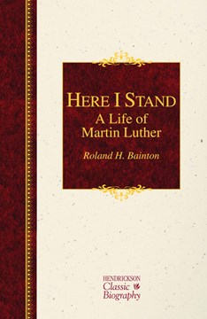 Here I stand by Roland H Bainton