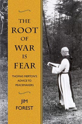 The root of war is fear by Jim Forest