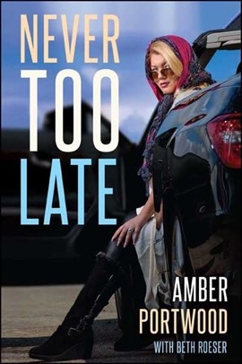 Never too late by Amber Portwood