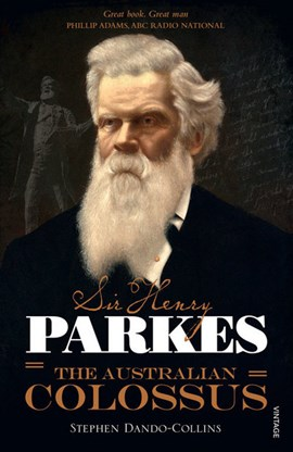 Sir Henry Parkes by Stephen Dando-Collins