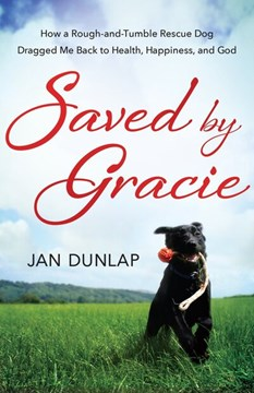 Saved by Gracie by Jan Dunlap