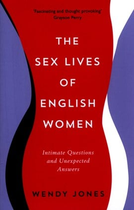 The sex lives of English women by Wendy Jones