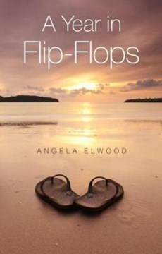 A year in flip-flops by Angela Elwood