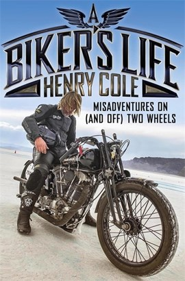 A biker's life by Henry Cole