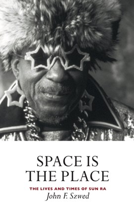 Space is the place by John Szwed