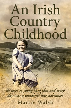 Irish Country Childhood  P/B by Marrie Walsh