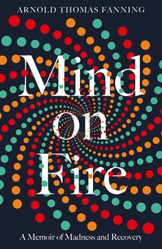 Book Cover of Mind on Fire by Arnold Thomas Fanning