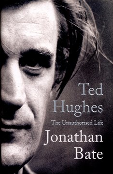 Ted Hughes by Jonathan Bate