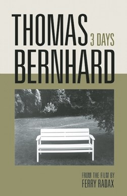 3 days by Thomas Bernhard