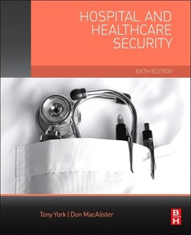 Hospital and healthcare security by Tony W York