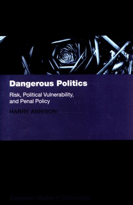 Dangerous politics by Harry Annison