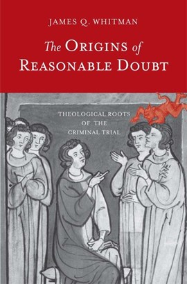 The origins of reasonable doubt by James Q Whitman