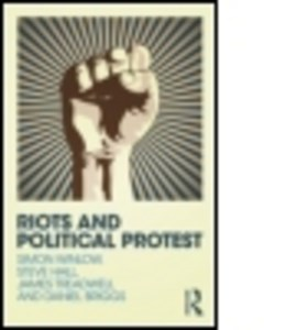 Riots and political protest by Simon Winlow