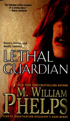 Lethal guardian by M. William Phelps