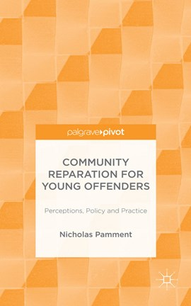 Community reparation for young offenders by N. Pamment