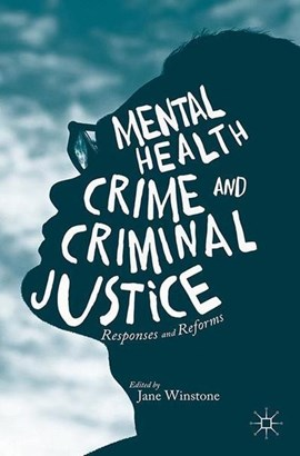 Mental health, crime and criminal justice by Jane Winstone