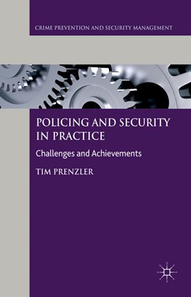 Policing and security in practice by T. Prenzler