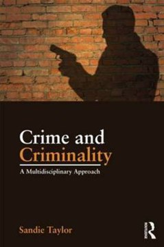 Crime and criminality by Sandie Taylor