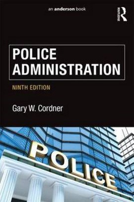 Police administration by Gary W. Cordner