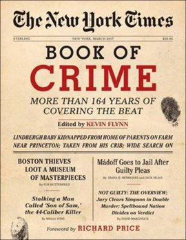 The New York Times book of crime by Kevin Flynn, foreword by Richard Price
