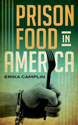 Prison food in America by Erika Camplin