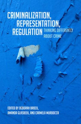 Criminalization, Representation, Regulation by Deborah R. Brock