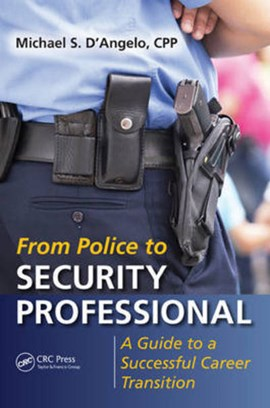 From police to security professional by Michael S. D'Angelo