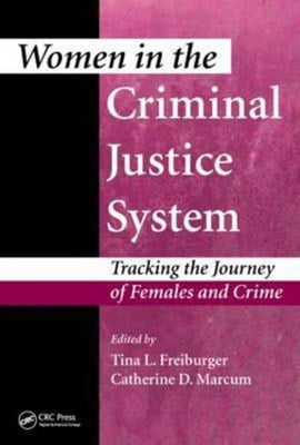 Women in the criminal justice system by Tina L. Freiburger