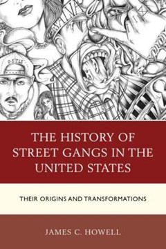 The history of street gangs in the United States by James  C. Howell