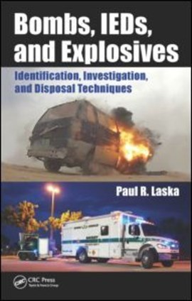 Bombs, IEDs, and explosives by Paul R. Laska