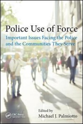 Police use of force by Michael J. Palmiotto