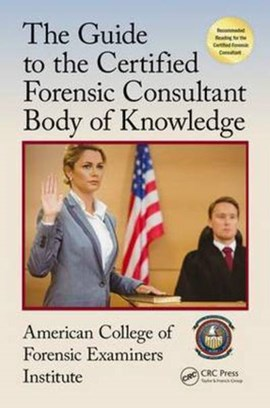 Certified forensic consultant body of knowledge by American College of Forensic Examiners Institute