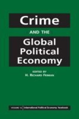 Crime and the global political economy by H. Richard Friman