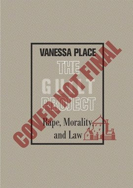 The guilt project by Vanessa Place