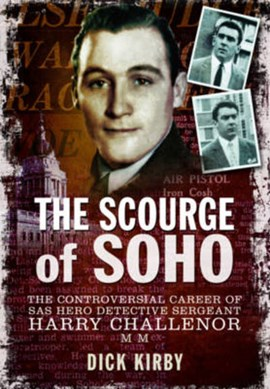 The scourge of Soho by Dick Kirby