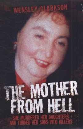 Mother From Hell  P/B by Wensley Clarkson