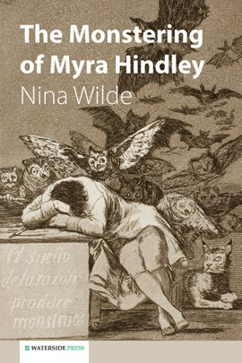 The monstering of Myra Hindley by Nina Wilde