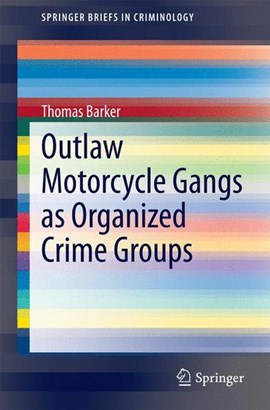 Outlaw motorcycle gangs as organized crime groups by Thomas Barker