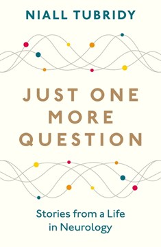 Book cover of Just One More Question by Niall Tubridy