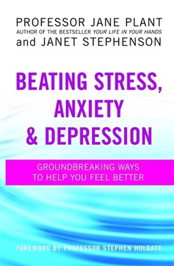 Beating Stress Anxiety & Depression  P/B by Jane A Plant
