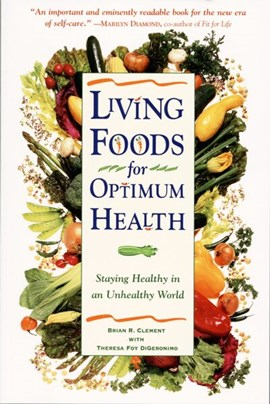 Living foods for optimum health by Theresa Foy Digeronimo